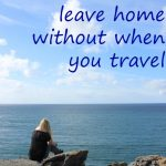 One Thing You Should Never Travel Without