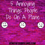 5 Annoying Things People Do On A Plane