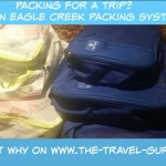 Packing For A Trip? Try Eagle Creek Packing Systems