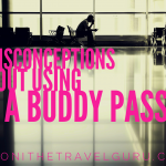 5 Misconceptions About Using A Buddy Pass