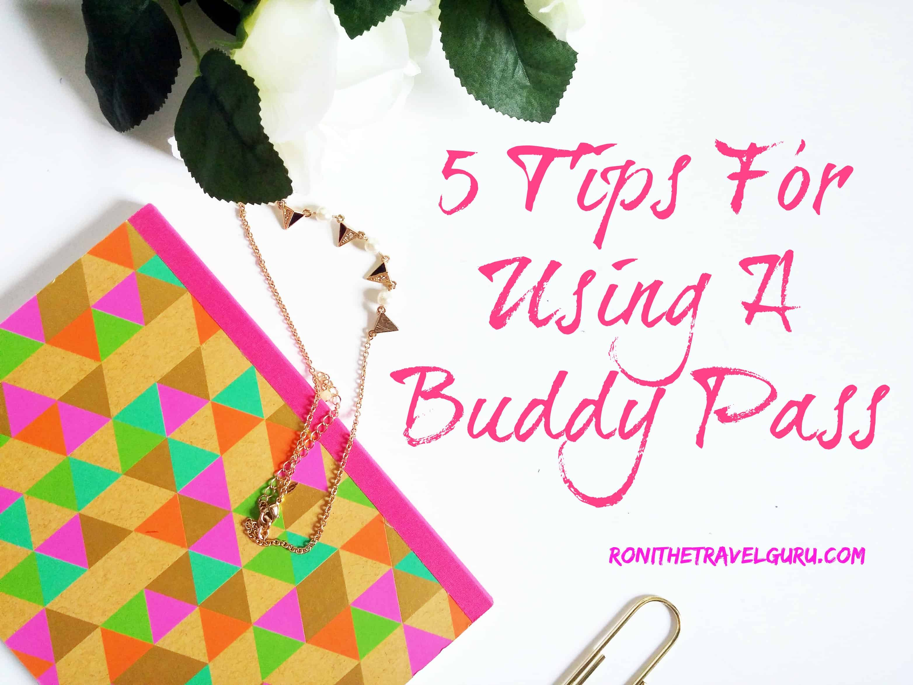 tips for using a buddy pass