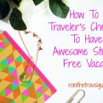 How To Use Traveler's Checks And Have An Awesome Stress-Free Vacation!