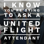 10 Questions I Know You're Dying To Ask A United Airlines Flight Attendant