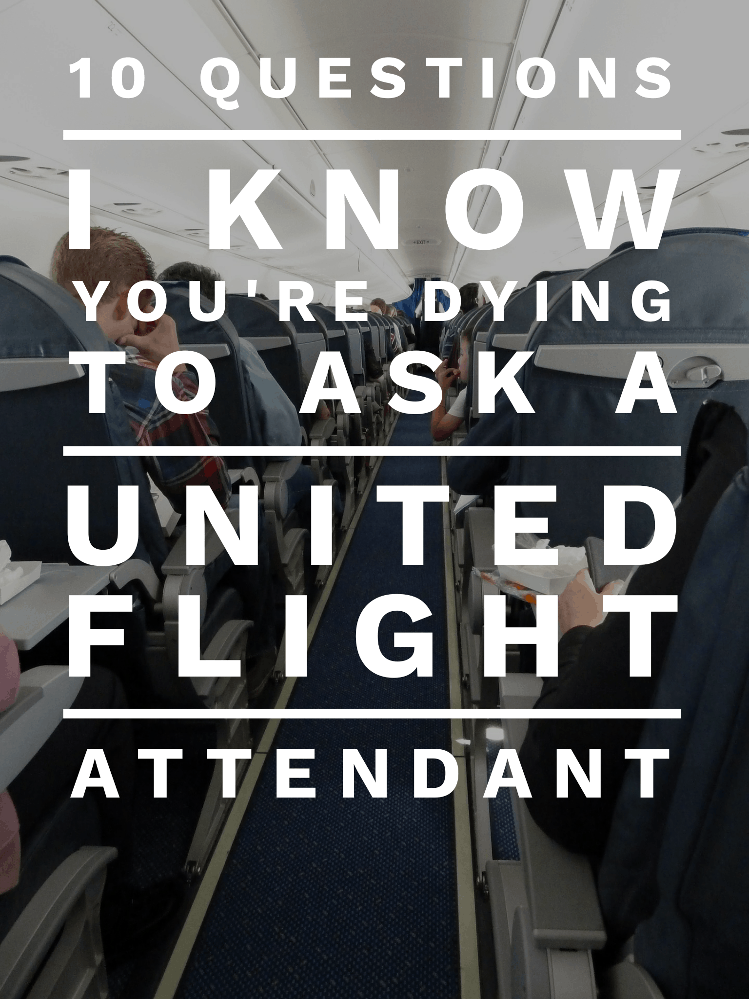 10 questions ask united flight attendant